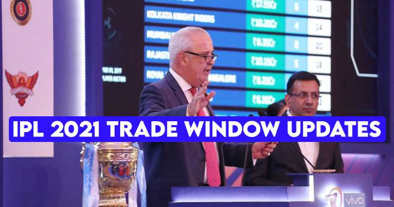 IPL 2021 Trade Window: 3 Players Traded by IPL franchise ahead of IPL 2021 mini-auctions